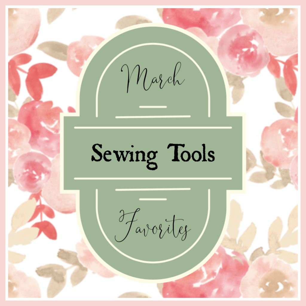 march favorites sewing tools